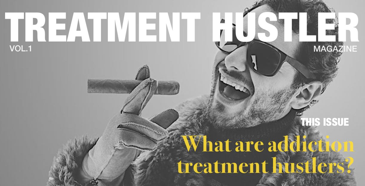 What are addiction treatment hustlers?